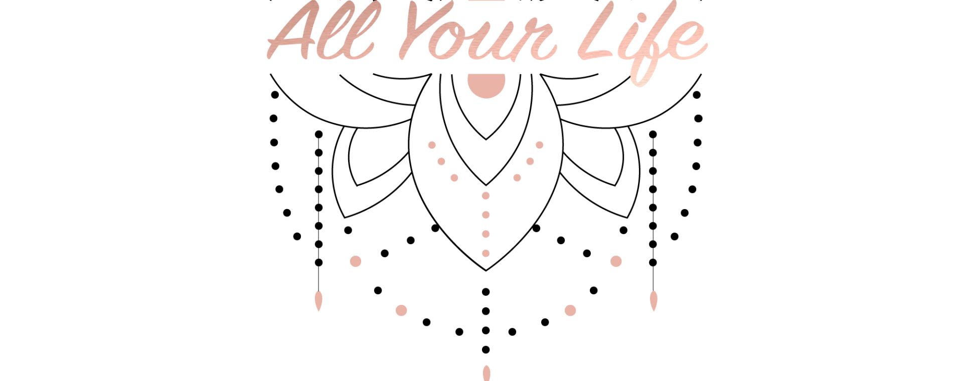 All Your Life